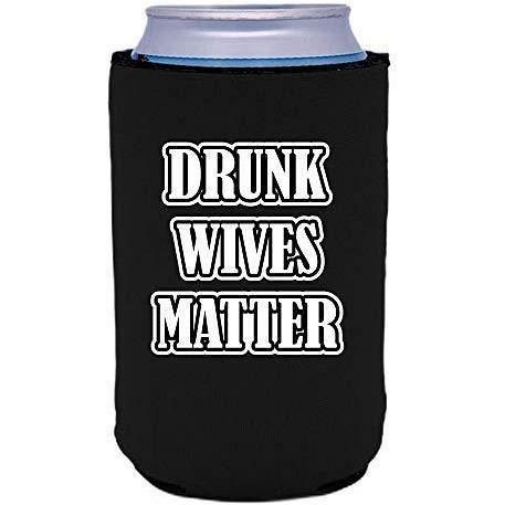 Drunk Wives Matter Can Coolie