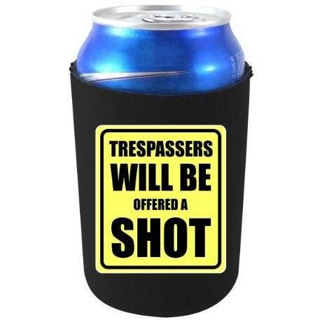 Trespassers Offered A Shot Can Coolie